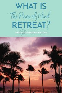 What is the Piece of Mind Retreat?