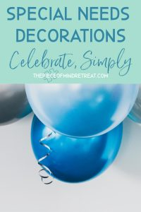 Special Needs Decorations: How to Celebrate, Simply