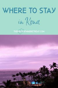 Where to Stay in Kona