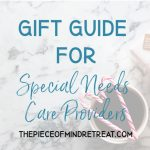 Gift Guide for Special Needs Care Providers