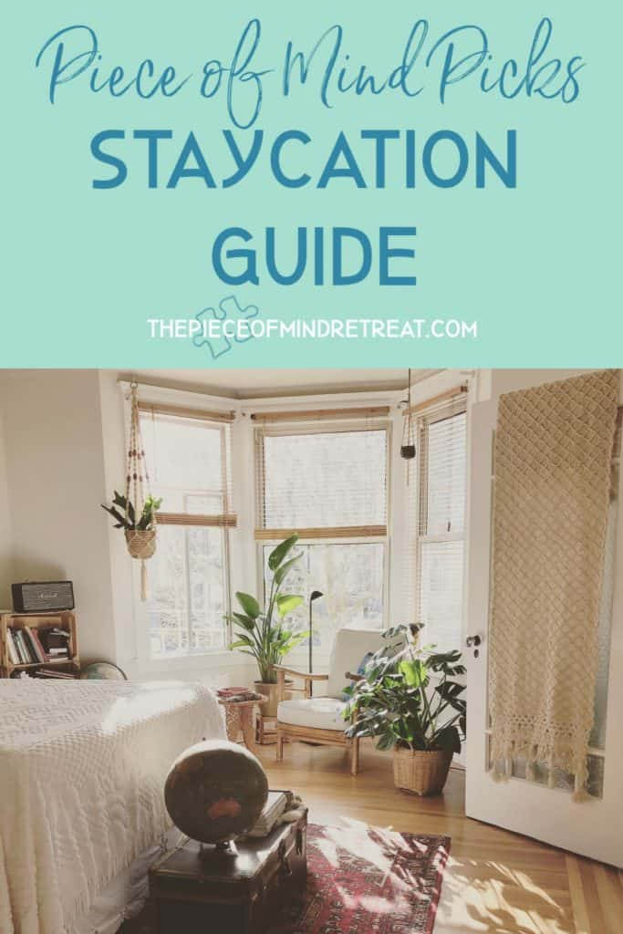 Piece of Mind Picks Staycation Guide